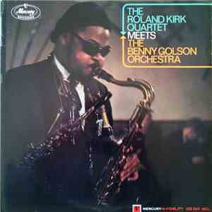 The Roland Kirk Quartet Meets The Benny Golson Orchestra - The Roland Kirk Quartet Meets The Benny Golson Orchestra FLAC