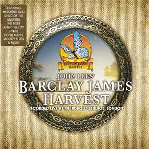 John Lees' Barclay James Harvest - Recorded Live At Metropolis Studios, London FLAC
