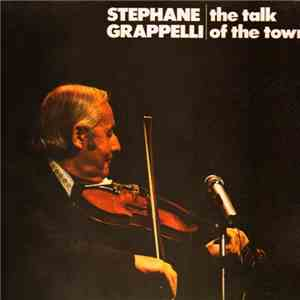 Stephane Grappelli - The Talk Of The Town FLAC