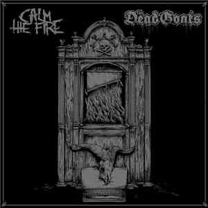 Calm The Fire, The Dead Goats - Calm The Fire / The Dead Goats FLAC
