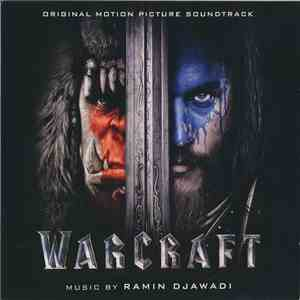 Ramin Djawadi - Warcraft (Original Motion Picture Soundtrack) FLAC