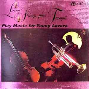 Living Strings Plus Trumpet - Living Strings Plus Trumpet Play Music For Young Lovers FLAC