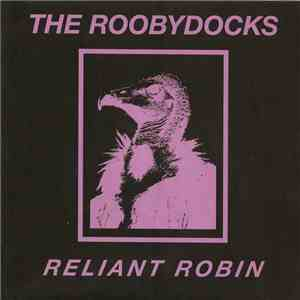 The Roobydocks - Reliant Robin FLAC
