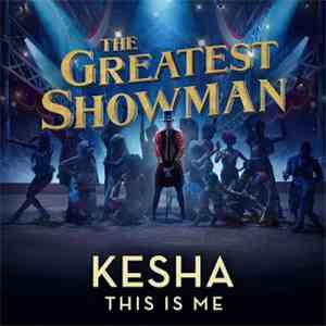Kesha - This Is Me (From The Greatest Showman) FLAC