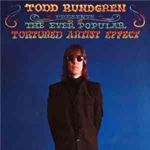 Todd Rundgren - The Ever Popular Tortured Artist Effect FLAC