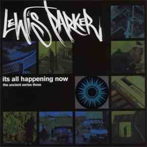 Lewis Parker - It's All Happening Now (The Ancient Series Three) FLAC