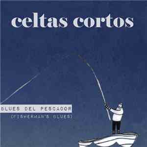 Celtas Cortos - Blues Del Pescador (Fisherman's Blues) FLAC
