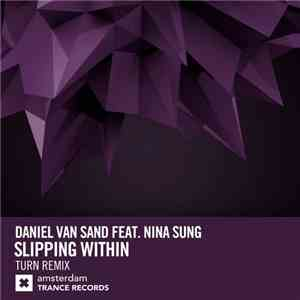 Daniel van Sand Feat. Nina Sung - Slipping Within (Turn Remix) FLAC