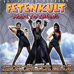 Various - Fetenkult - Wave To The 80's FLAC