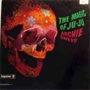 Archie Shepp - The Magic Of Ju-Ju FLAC