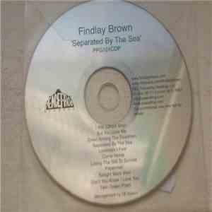 Findlay Brown - Separated By The Sea FLAC