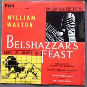 Walton, Sir Adrian Boult And The Philharmonic Promenade Orchestra Of London, Dennis Noble - Belshazzar's Feast FLAC
