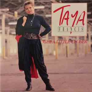 Taya Francis - Get A Little Closer FLAC