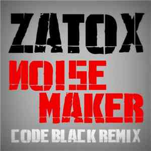 Zatox - Noise Maker (Code Black Remix) FLAC
