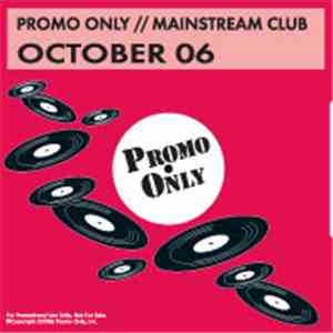 Various - Promo Only Mainstream Club: October 06 FLAC