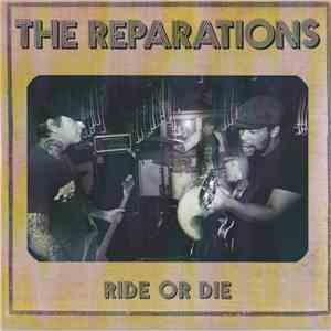 The Reparations - Ride Or Die FLAC
