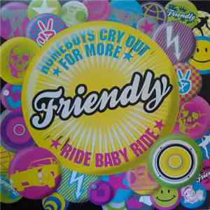 Friendly - Homeboys Cry Out For More / Ride Baby Ride FLAC