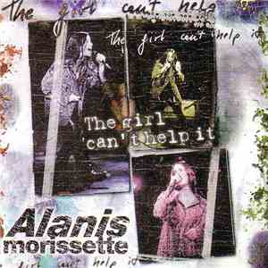 Alanis Morissette - The Girl Can't Help It FLAC