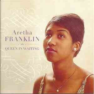 Aretha Franklin - The Queen In Waiting - The Columbia Years FLAC