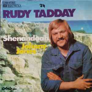 Rudy Tadday - Shenandoah / Johnny Jones FLAC