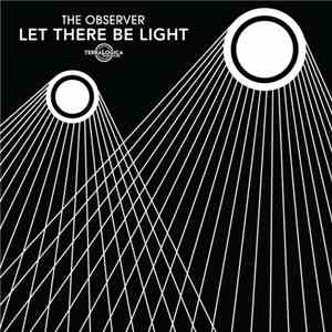 The Observer  - Let There Be Light FLAC