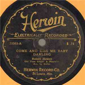 Robert Howell - Come And Kiss Me Baby Darling / Little Birdie FLAC