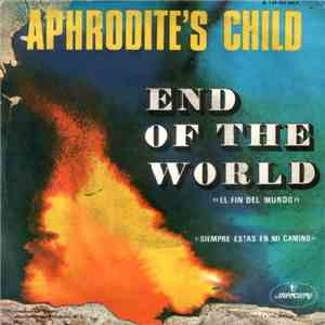 "Aphrodite's Child - End Of The World ""El Fin Del Mundo"" FLAC"