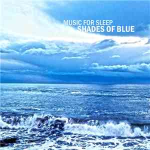 Music For Sleep - Shades Of Blue FLAC