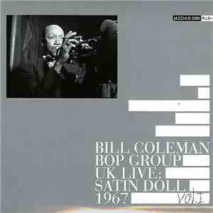 Bill Coleman Bop Group - UK Live: Satin Doll 1967 Vol. 1 FLAC