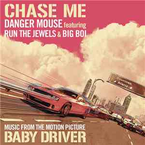Danger Mouse Featuring Run The Jewels & Big Boi - Chase Me (Music From The Motion Picture Baby Driver) FLAC