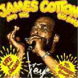 James Cotton And His Big Band - Live From Chicago! - Mr. Superharp Himself! FLAC