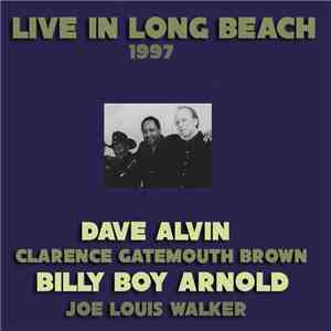 Dave Alvin, Clarence Gatemouth Brown, Billy Boy Arnold, Joe Louis Walker - Live In Long Beach 1997 FLAC