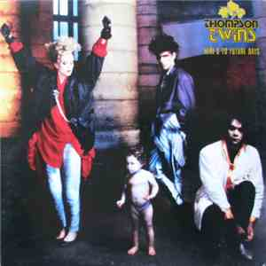 Thompson Twins - Here's To Future Days FLAC