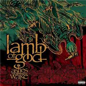 Lamb Of God - Ashes Of The Wake FLAC