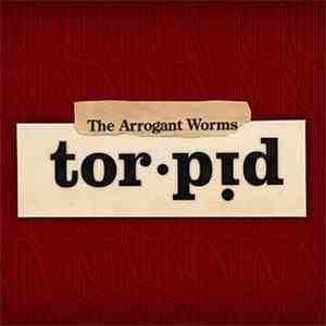 The Arrogant Worms - Torpid FLAC