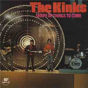 The Kinks - Shape Of Things To Come FLAC