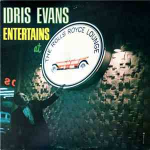 Idris Evans - Idris Evans Entertains At The Rolls Royce Room FLAC