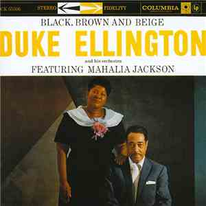 Duke Ellington And His Orchestra Featuring Mahalia Jackson - Black, Brown And Beige FLAC