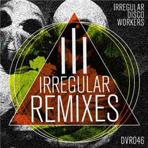 Irregular Disco Workers - Irregular Remixes III FLAC