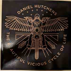 Daniel Hutchens - The Beautiful Vicious Cycle Of Life FLAC