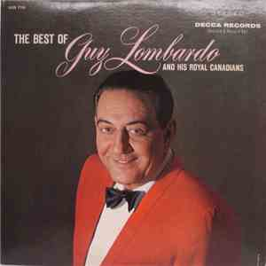 Guy Lombardo And His Royal Canadians - The Best Of Guy Lombardo And His Royal Canadians FLAC