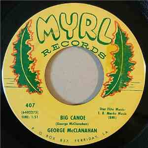 George McClanahan - Big Canoe / Without You FLAC