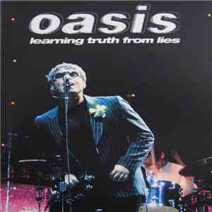 Oasis  - Learning Truth From Lies FLAC