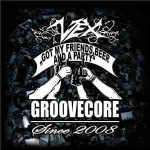 Vex  - Got my friends, beer and a party FLAC