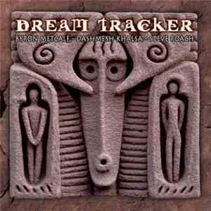 Byron Metcalf - Dashmesh Khalsa - Steve Roach - Dream Tracker FLAC