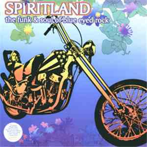 Various - Spiritland (The Funk & Soul Of Blue Eyed Rock) FLAC