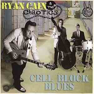 Ryan Cain  & The Chaotics - Cell Rock Blues FLAC