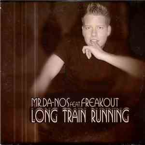 Mr. Da-Nos Feat. Freakout - Long Train Running FLAC