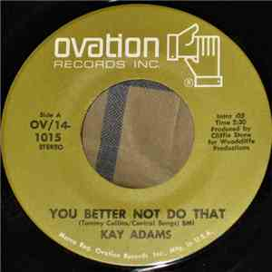 Kay Adams - You Better Not Do That / Let George Do It FLAC