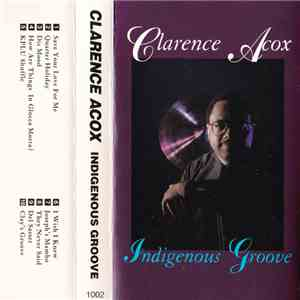 Clarence Acox - Indigenous Groove FLAC